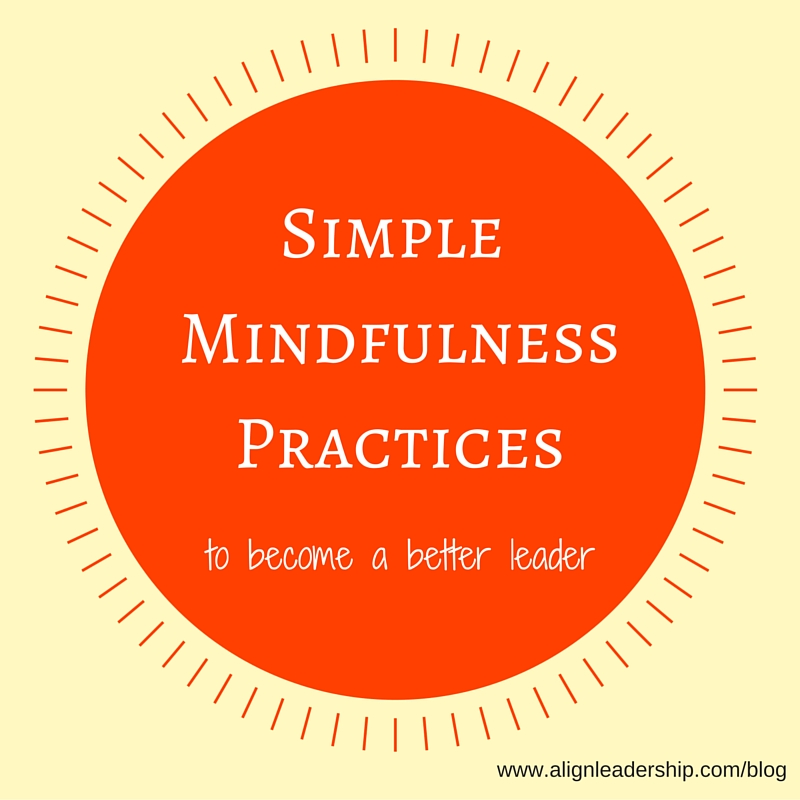 Align Leadership - Simple Mindfulness Practices