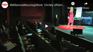 TEDx Talk: Millennial Muscle @Work (Video)