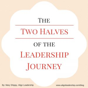 Read more about the article The Two Halves of the Leadership Journey