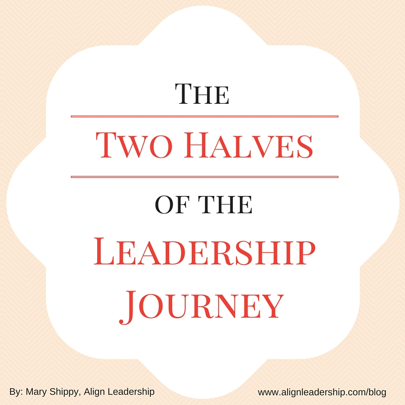 The Two Halves of the Leadership Journey