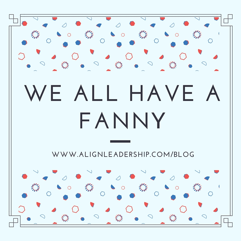 we all have a fanny