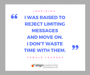 Insight from Women Leaders: Ignore Limiting Messages